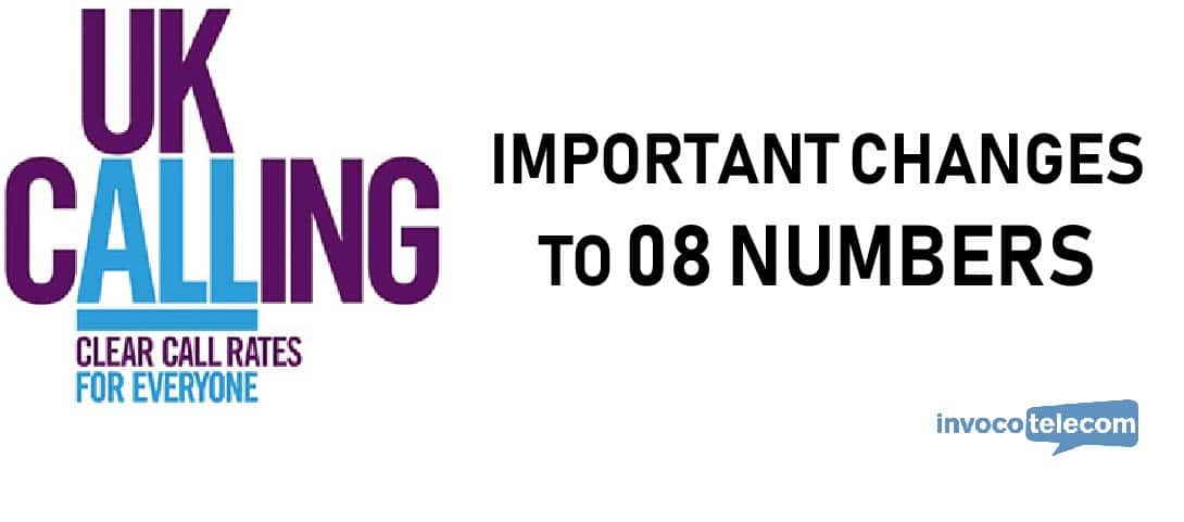 UK Calling - Important changes to 08 numbers - Invoco