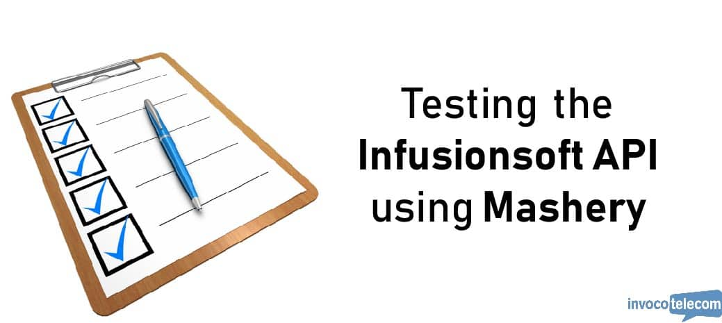 Testing the Infusionsoft API with Mashery Header