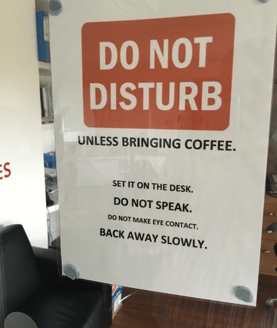 I put a put a Do Not Disturb sign on the door
